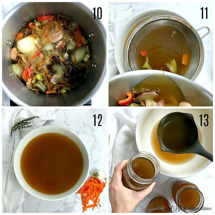 A four photo collage. Photo 10, the broth simmering on the stove top. Photo 11, straining the vegetable broth into a bowl. Photo 12, the broth in a white bowl surrounded by carrot peels and sprigs of thyme. Photo 13, ladling broth into mason jars.