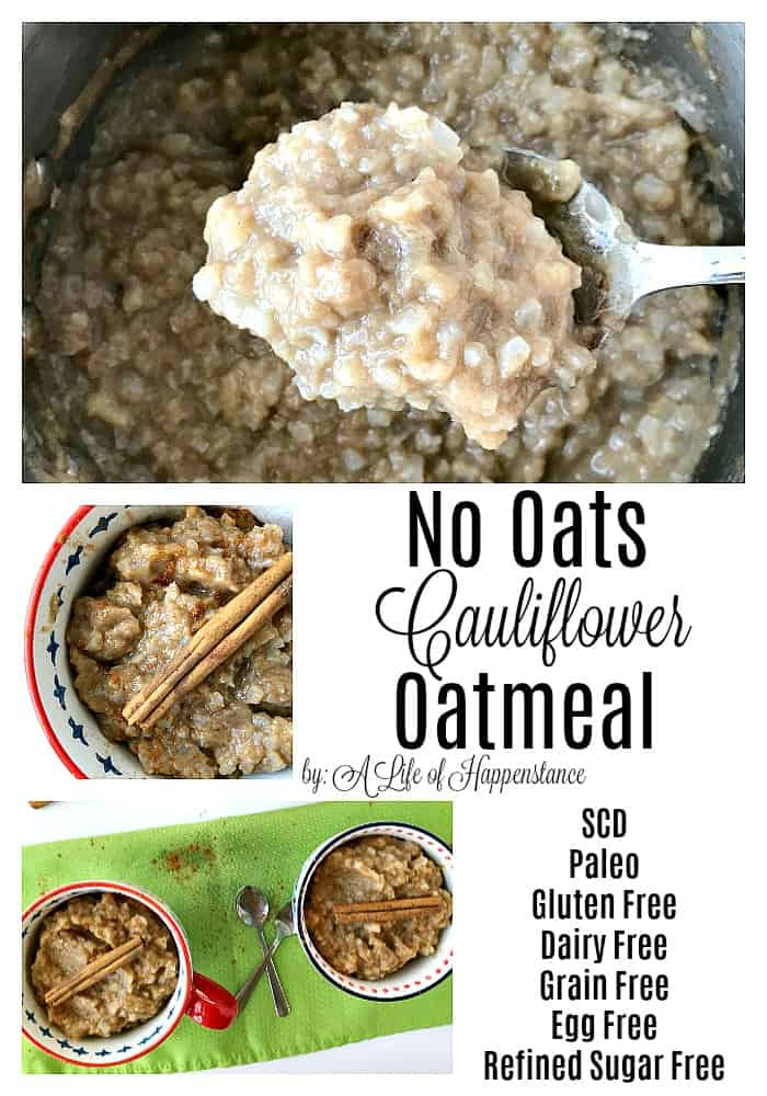 No oats cauliflower oatmeal is a great way to sneak some vegetables into your morning routine. Cauliflower is used instead of oats to recreate a classic breakfast comfort food that's SCD (specific carbohydrate diet), Paleo, gluten free, grain free, dairy free, egg free, and refined sugar free.